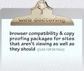 web doctoring: browser compatibility & copy proofing